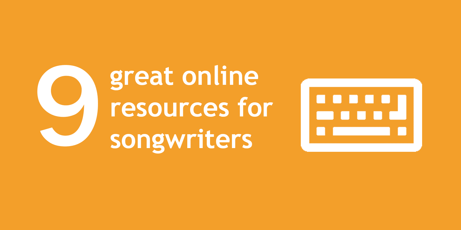 9 great online resources for songwriters